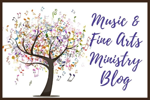 Music & Fine Arts Ministry Blog